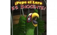 ¡Pepe el Loro es inocente!